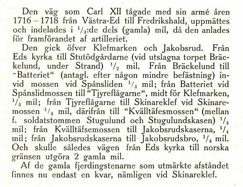 Citat från Thure L. Langer. Carl XII:s besök i Dalsland åren 1716-1718. Klefmarksläkten och dalsländska karoliner m.m.